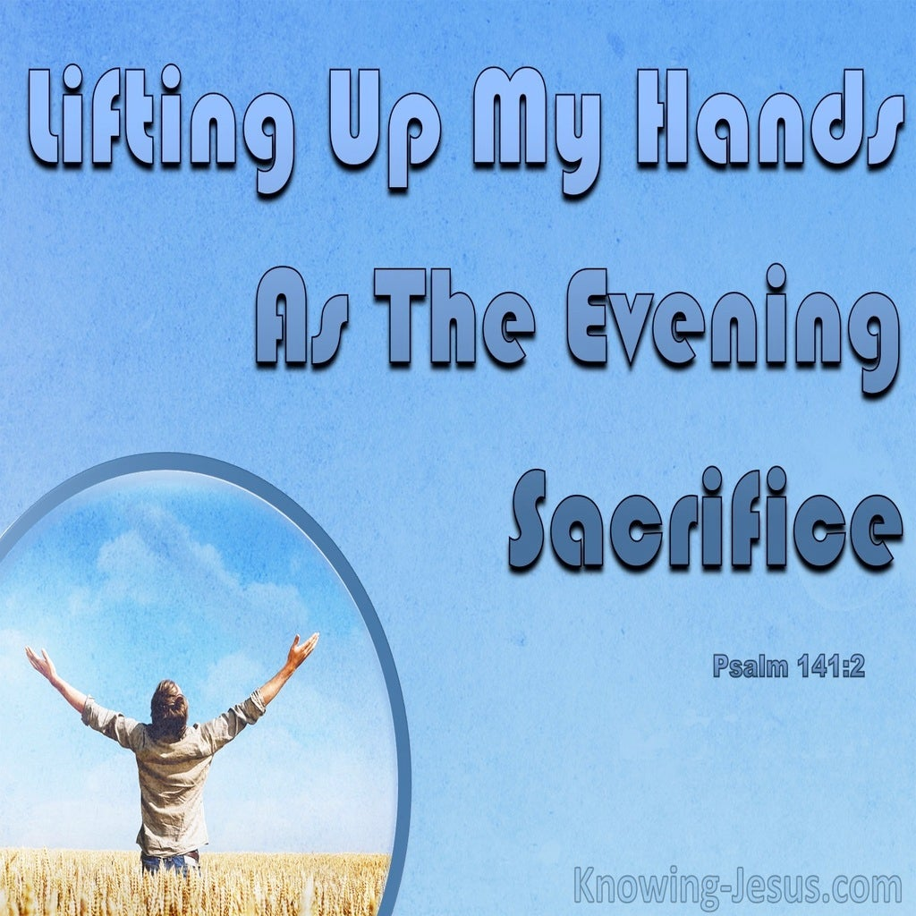 Psalm 141:2 Lifting Up My Hands In Prayer (blue)