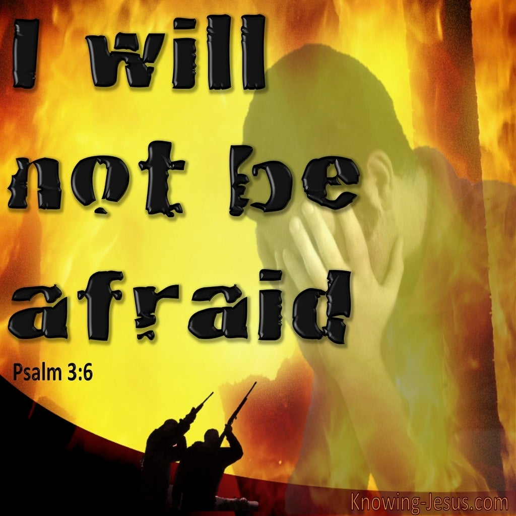 Psalm 3:6 I Will Not Be Afraid (orange)