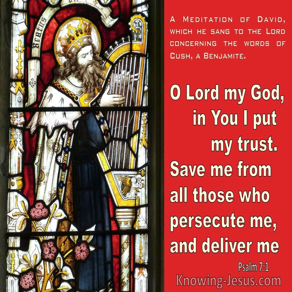 Psalm 7:1 O Lord In You I put My Trust Save Me From Those Who Persecute Me (red)