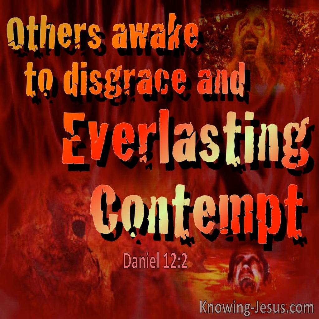 Daniel 12:2  Everlasting Life Or Everlasting Contempt (red)