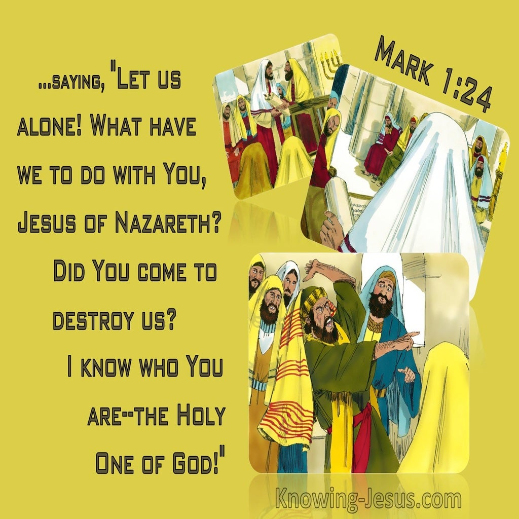 Mark 1:24 What Do We Have To Do With You Jesus Of Nazareth Did You Come To Destroy Us (yellow)