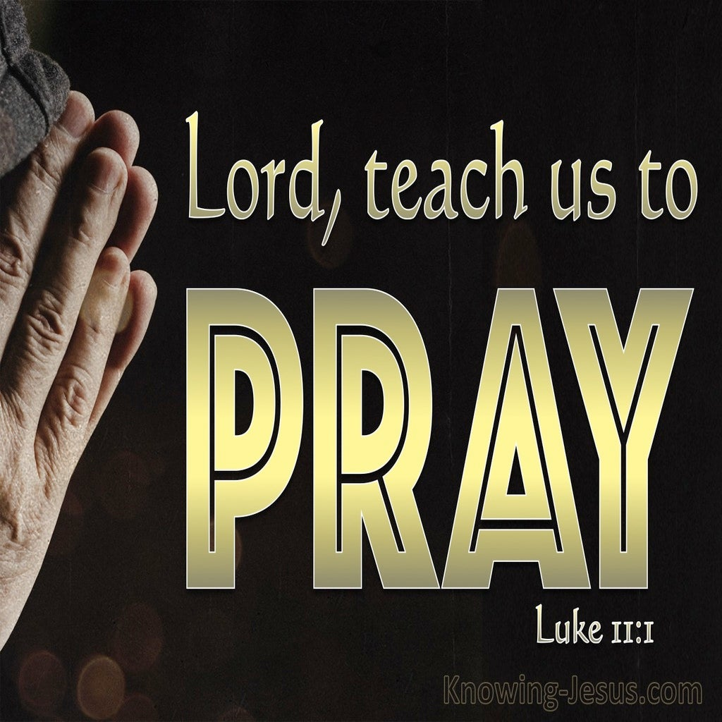 Luke 11:1 Lord Teach Us To Pray (gold)