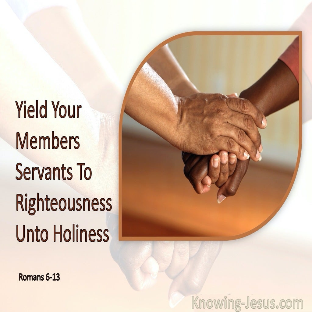 Romans 6:13 Yield Your Members Servants To Righteousness Unto Holiness (pink)