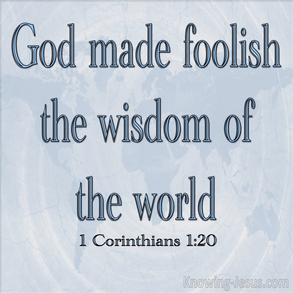 1 Corinthians 1:20 God Made Foolish The Wisdom Of The World (blue)