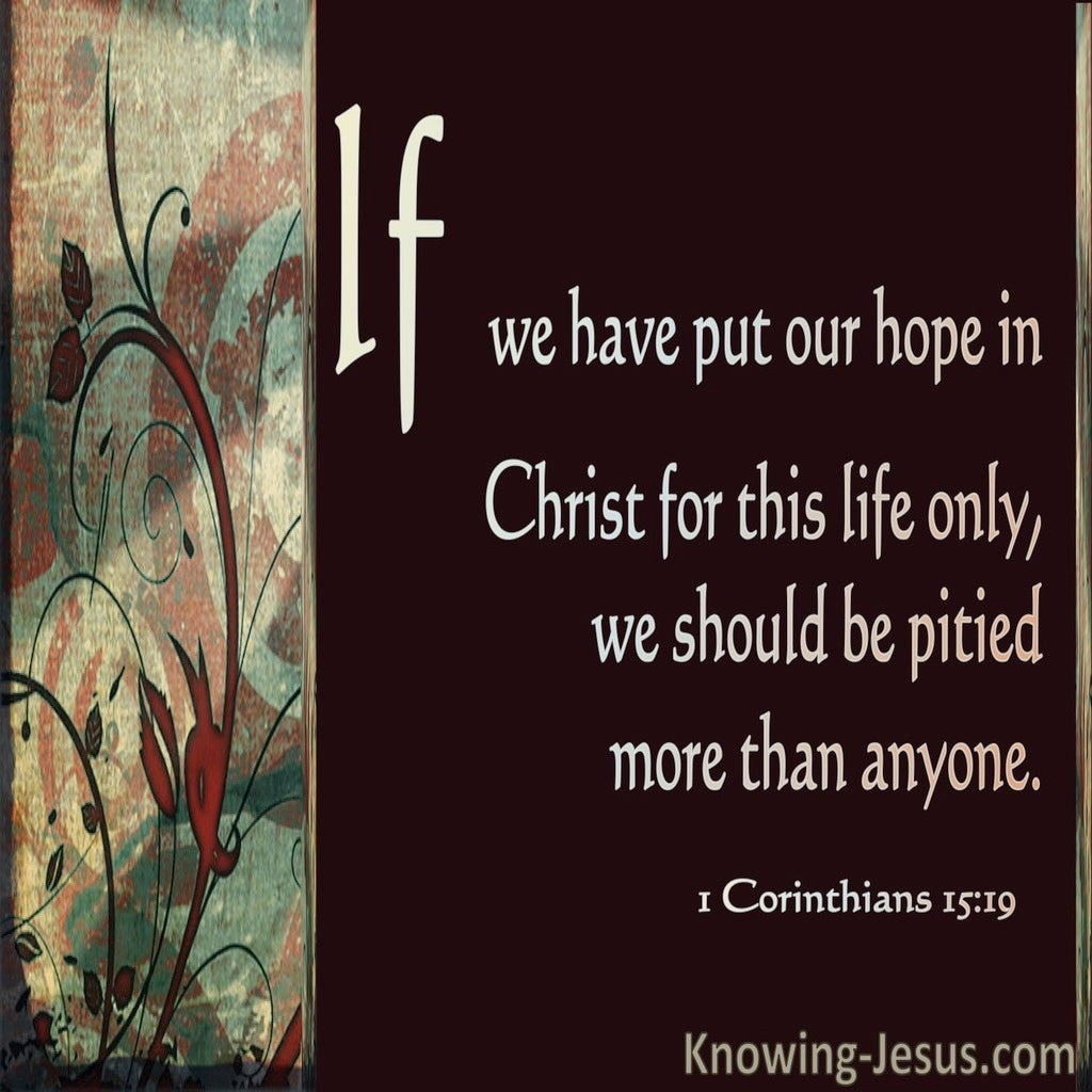 1 Corinthians 15:19 Hope In Christ (brown)