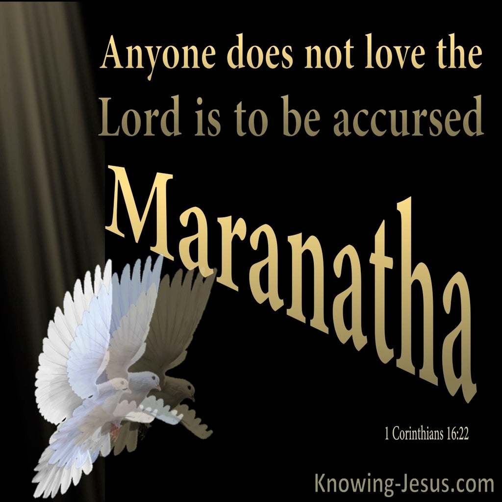 1 Corinthians 16:22 He Is To Be Accursed (gold)