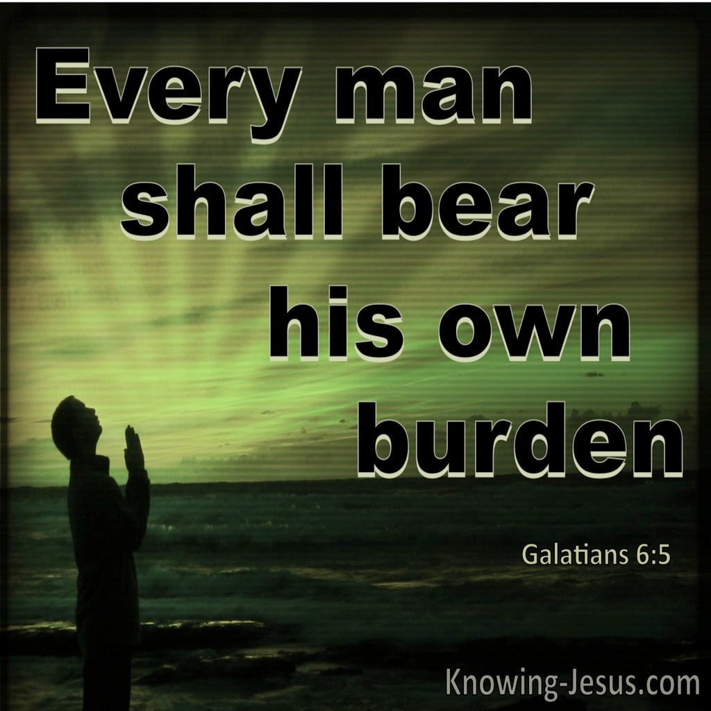 Galatians 6:5 Every Man Shall Bear His Own Burden (green)