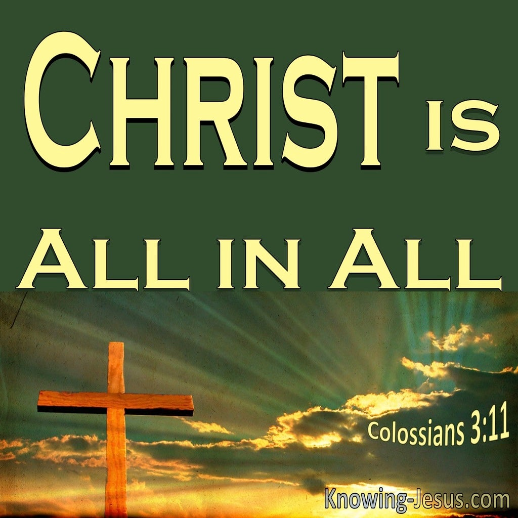 Colossians 3:11 Christ Is All In All (green)