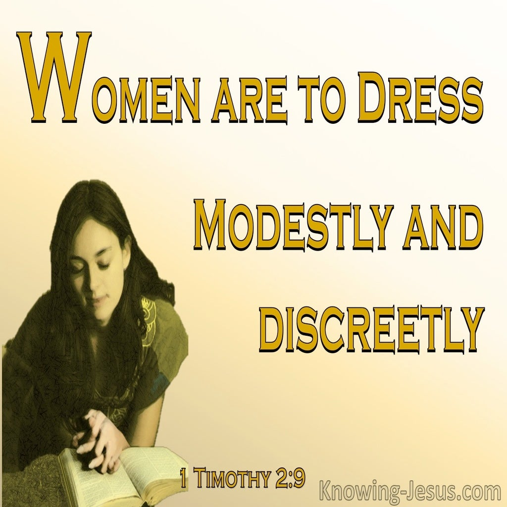 1 Timothy 2:9 Women Are To Dress Modestly and Discreetly (yellow)