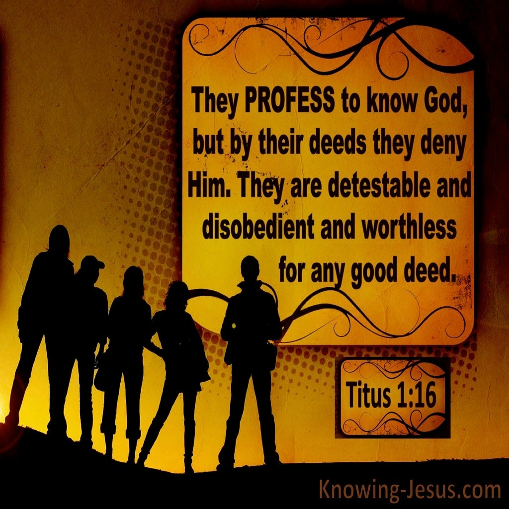 Titus 1:16 They Profess To Know God But Deny Him (orange)