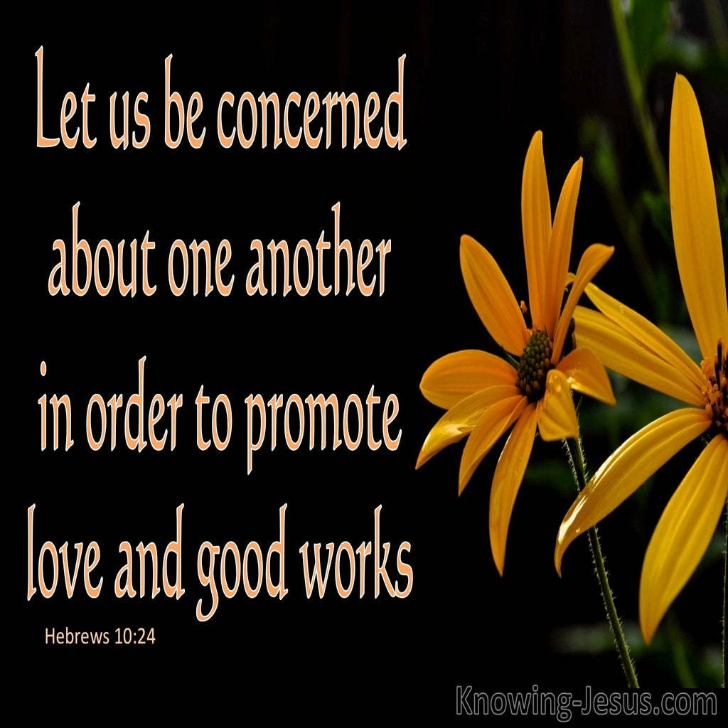 Hebrews 10:24 Promote Love And Good Works  (black)