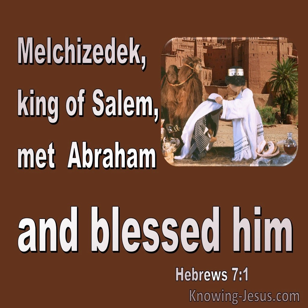 Hebrews 7:1 Melchizedek Blessed Him (brown)