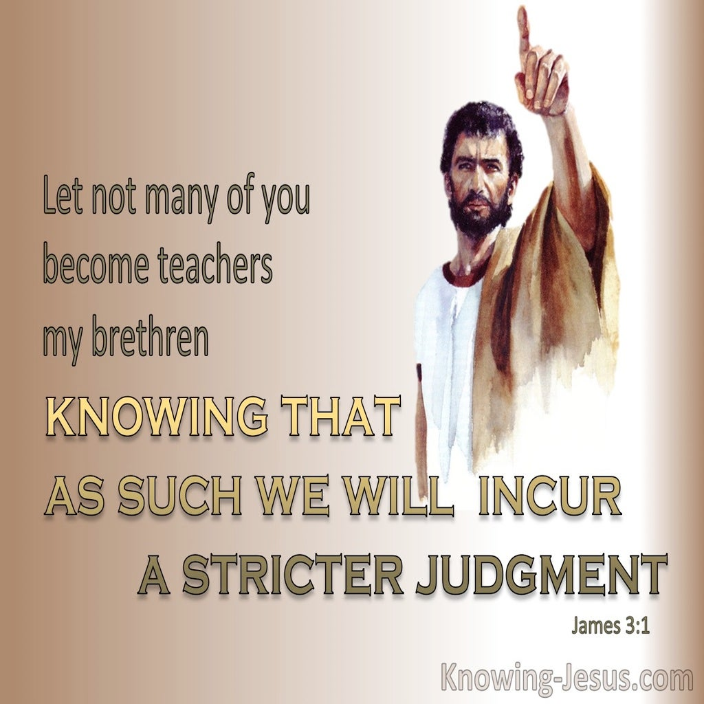 James 3:1 Let Not Many Become Teachers (brown)
