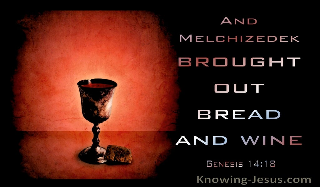 Genesis 14:18 Melchizedek  Brought Out Bread And Wine (brown)