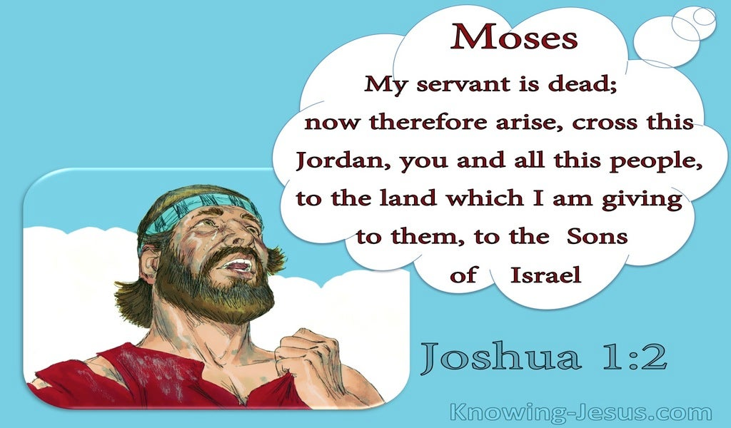 Joshua 1:2 Moses Is Dead Cross The Jordan (blue)