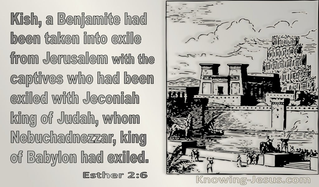 Esther 2:6 Kish A Benjamamite Had Been Taken Into Exile From Jerusalem (gray)
