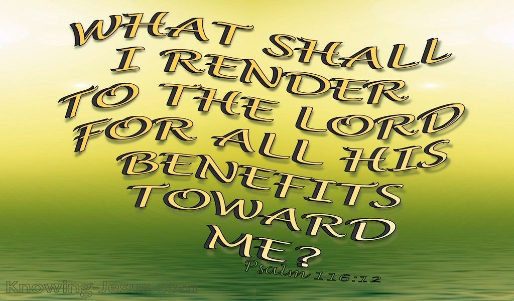 Psalm 116:12 What Shall I Render To The Lord (sage)