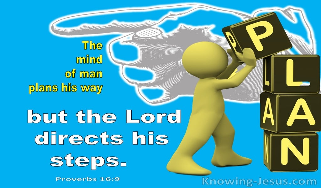 Proverbs 16:9 The Mind Of Man Plans His Way (blue)
