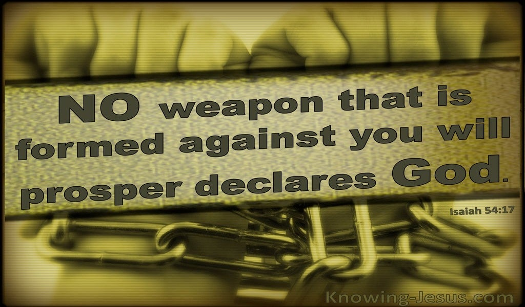 Isaiah 54:17 No Weapon Formed Against You Will Prosper (sage)