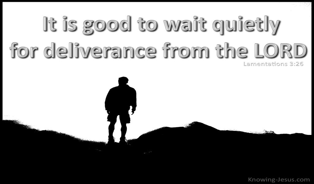 Lamentations 3:26  It Is Good To Wait Quietly (white)