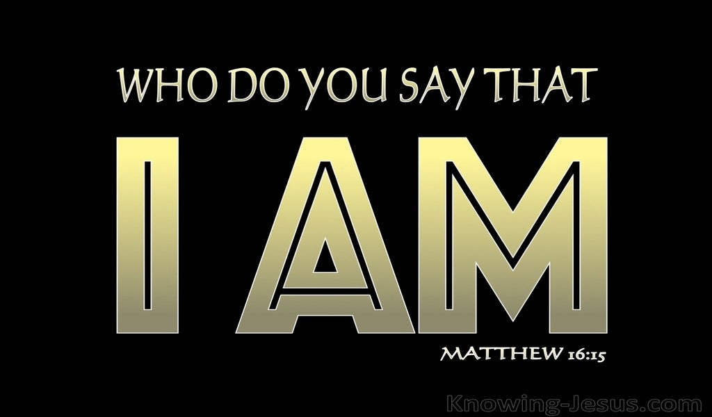 Matthew 16:15 Who Do You Say I Am (black)