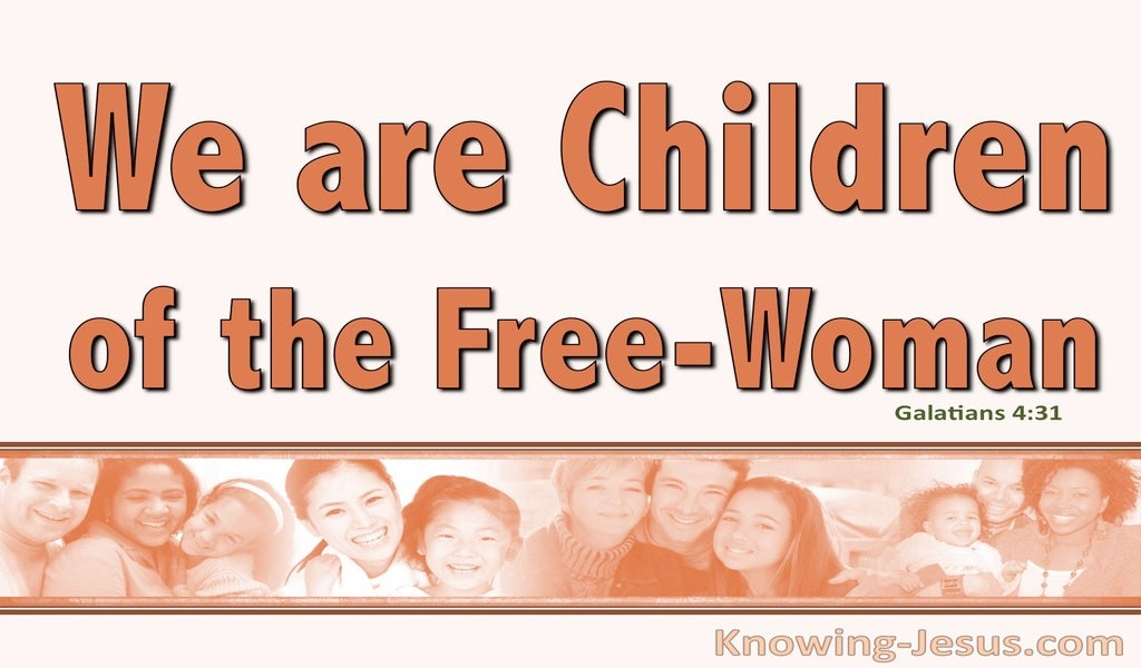 Galatians 4:31 We Are Children Of The Freewoman (brown)