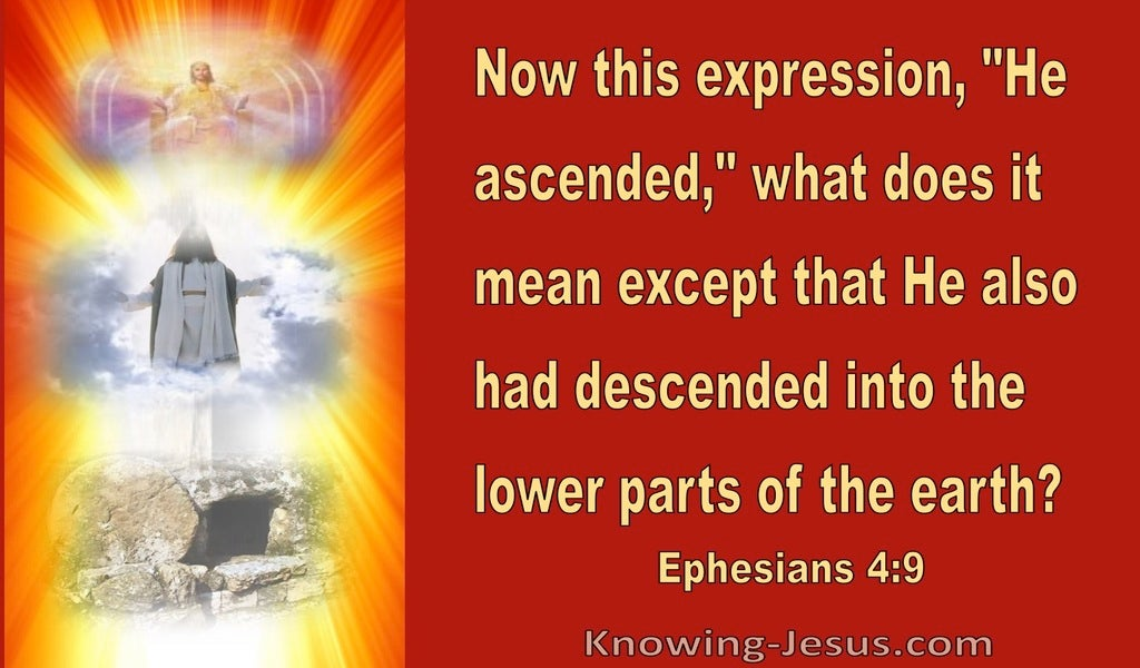 Ephesians 4:9 He Ascended And Also Descended To The Lower Parts Of Earth (red)