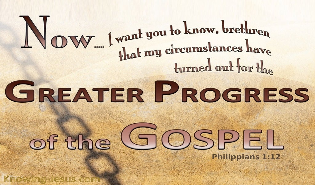 Philippians 1:12 The Greater Progress Of The Gospel (brown)