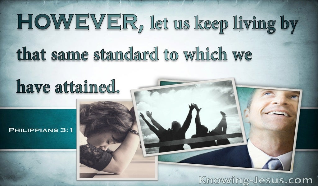 Philippians 3:16 Let Us Live By The Right Standards (sage)