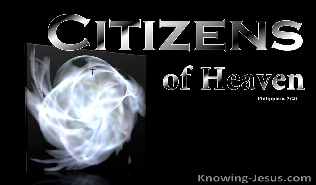 Philippians 3:20 Our Citizenship Is In Heaven (black)