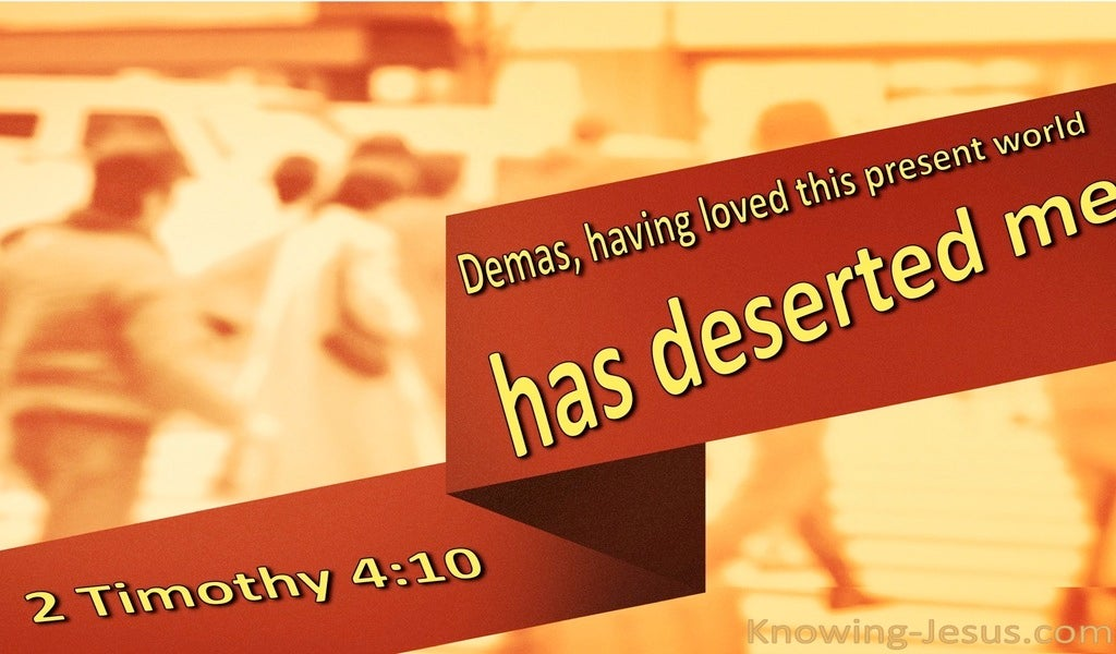 2 Timothy 4:10 Demas Has Deserted Me (orange)