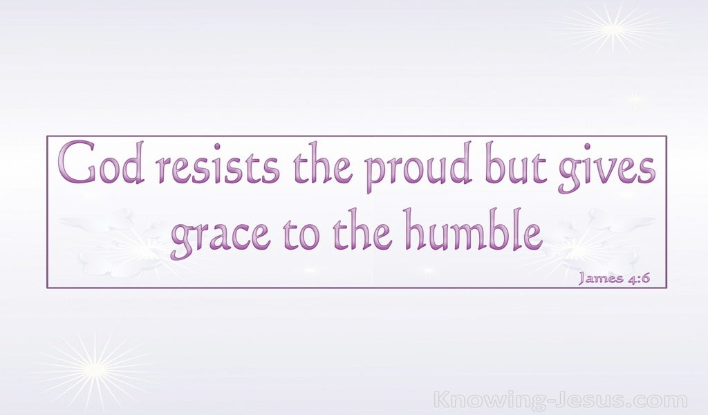 James 4:6 God Resists The Proud But Gives Grace To The Humble (pink)