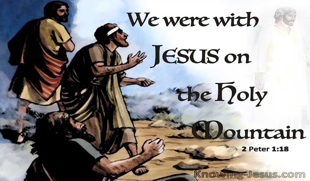 2 Peter 1:18 We Were WIth Jesus On The Holy Mountain (brown)