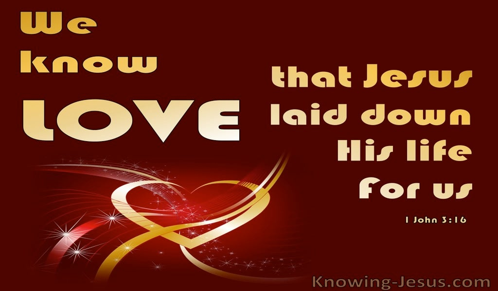 1 John 3:16 Love Jesus Laid Down His Life (red)