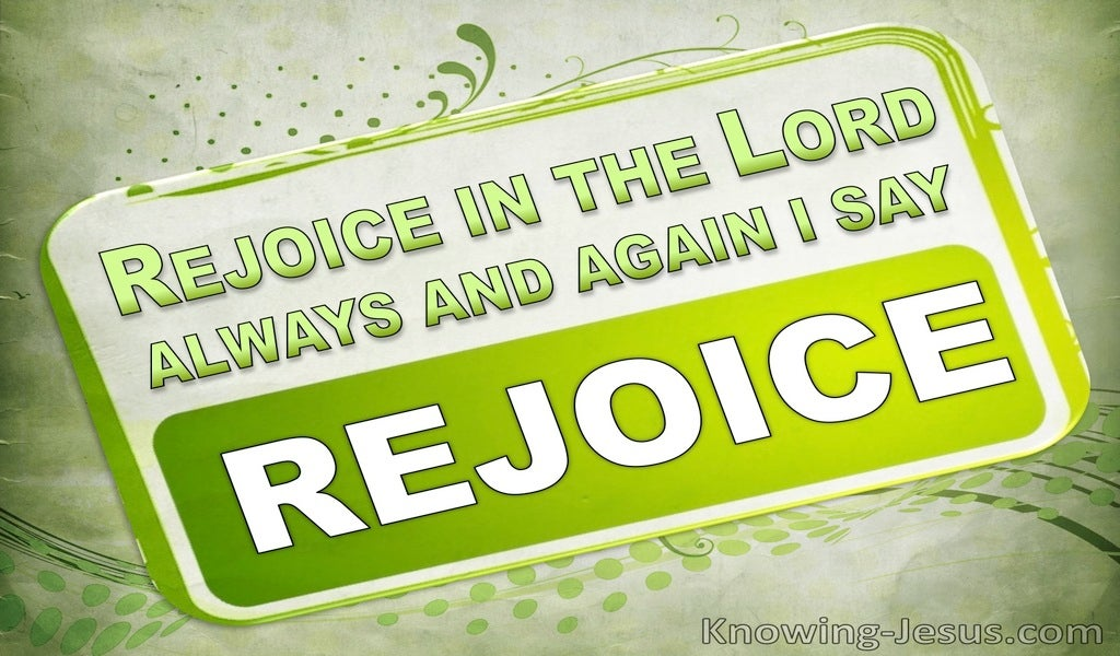 Philippians 4:4 Rejoice in the Lord always (green)