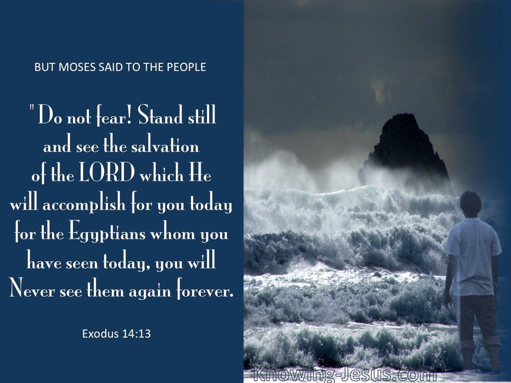 Exodus 14:13 Stand Still And See The Salvation Of God (blue)