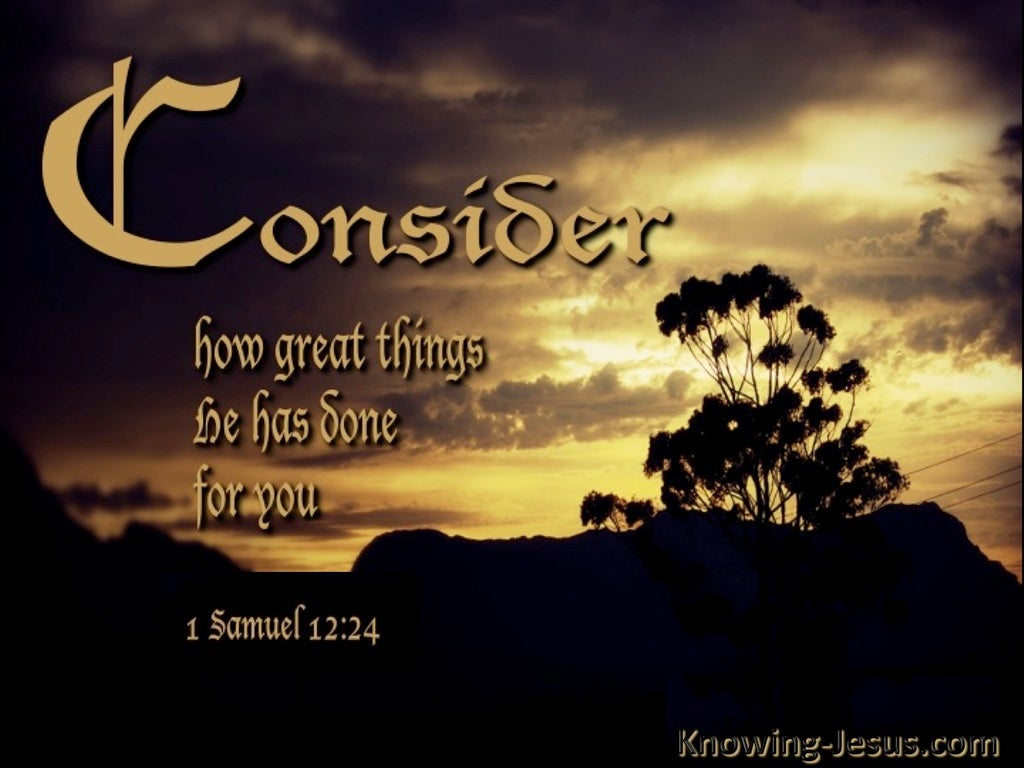 1 Samuel 12:24 Consider What Great Things He Has Done (brown)