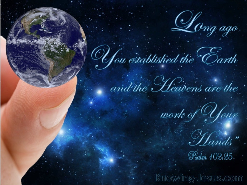Psalm 102:25 Long Ago You Established the Earth (blue)