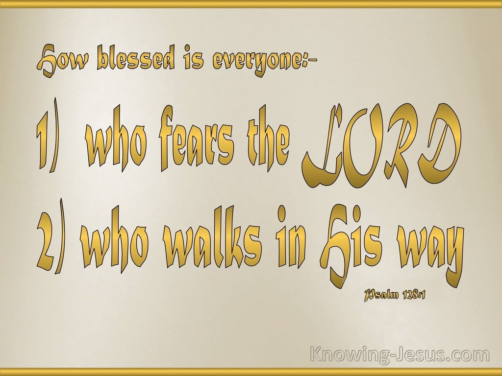 Psalm 128:1 How Blessed Are They Who Fear The Lord (gold)