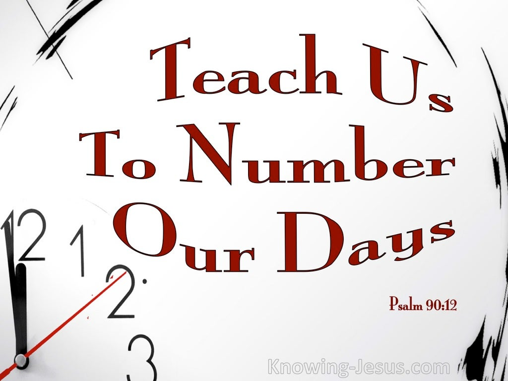 Psalm 90:12 Teach Us To Number Our Days (red)