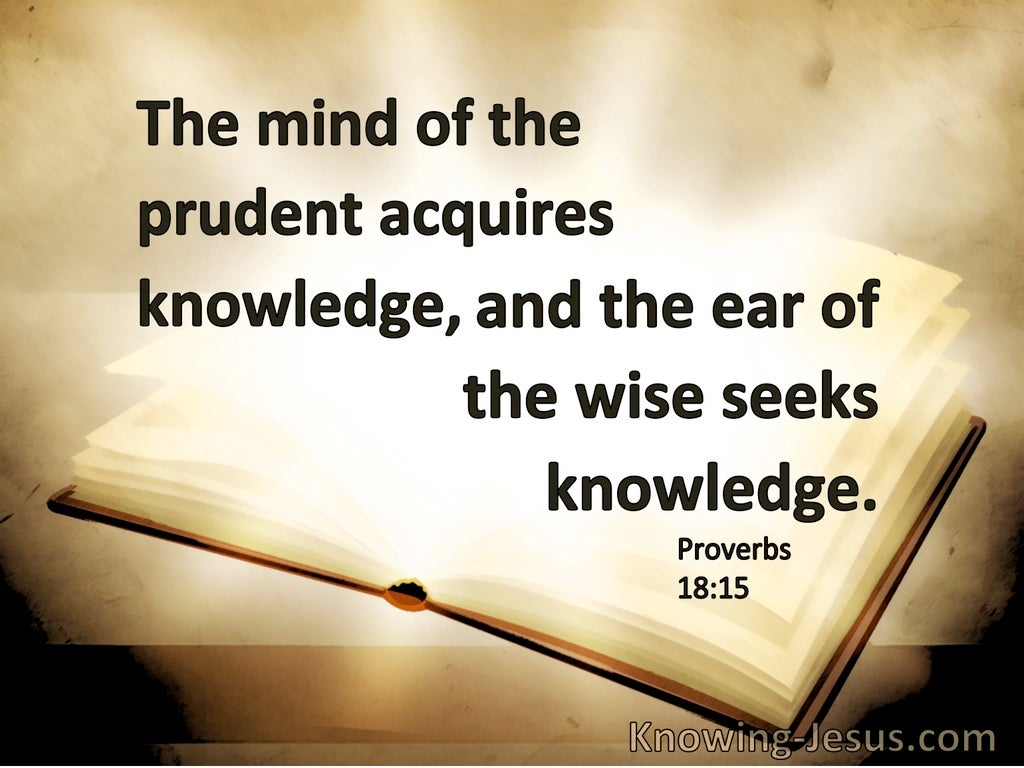 Proverbs 18:15 The Mind Of The Prudent Acquires Knowledge (brown)