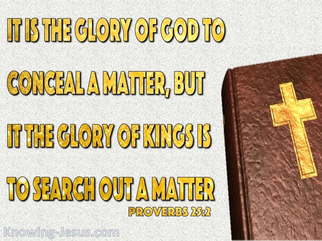 Proverbs 25:2 The Glory Of God To Conceal a Matter (gold)