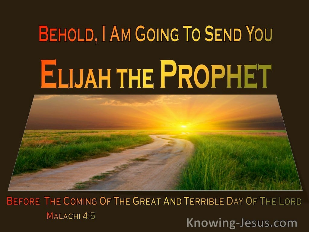Malachi 4:5 Elijah Will Come Before The Terrible Day Of The Lord (brown)