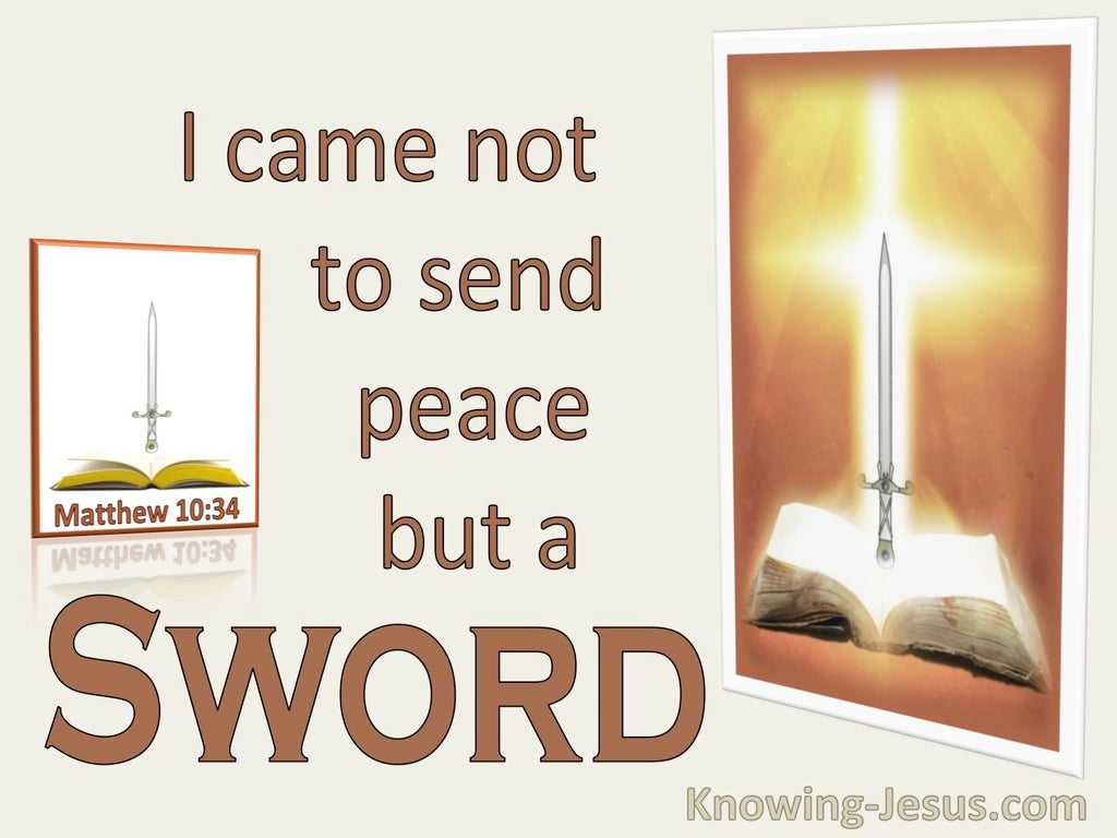 Matthew 10:34 I Came Not To Send Peace But A Sword (utmost)12:19