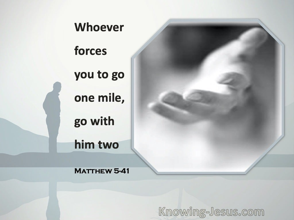 Matthew 5:41 Whosoever Shall Compel Thee To Go A Mile, Go With Him Two (white)