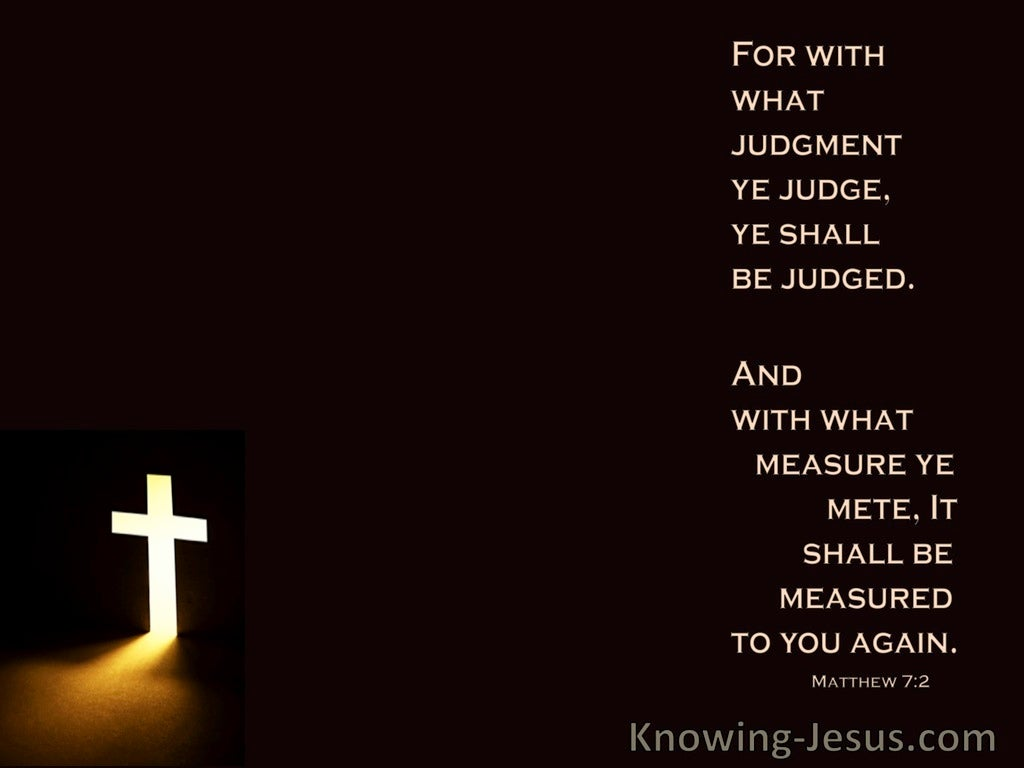 Matthew 7:2 For With What Judgment Ye Judge, Ye Shall Be Judged (orange)