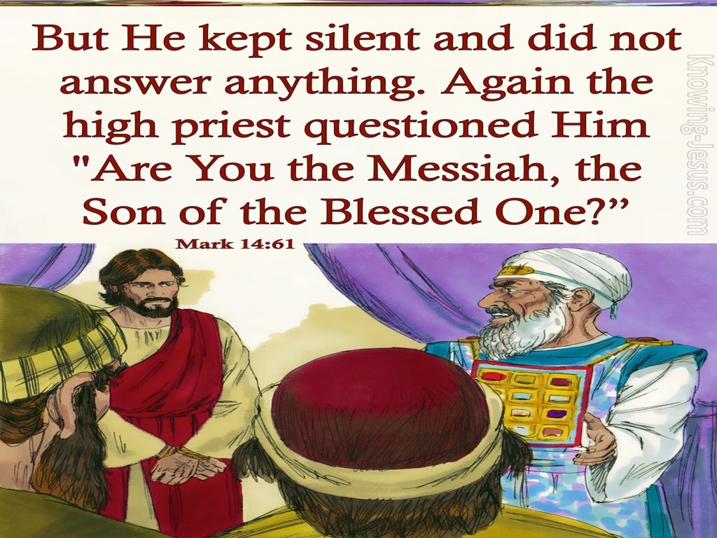 Mark 14:61 Are You The Messiah The Son Of God (red)
