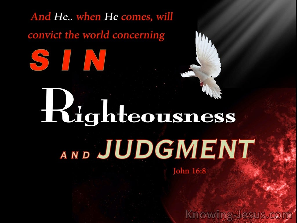 John 16:8  Convict The World of Sin, Righteousness, Judgement (red)