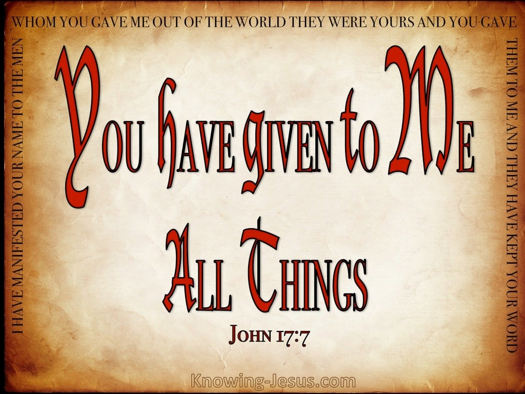 John 17:7 You Give All Things To Me (red)