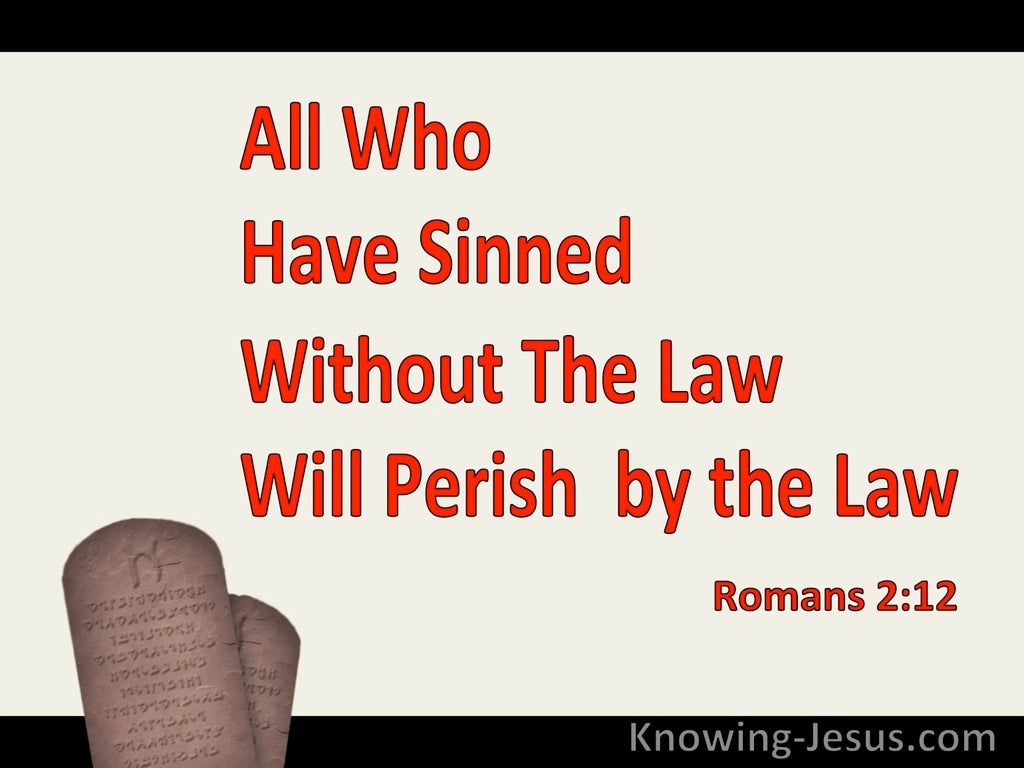 Romans 2:12 All Who Have Sinned Without The Law Will Perish (red)
